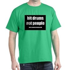 hit drums not people T-Shirt