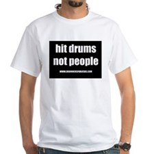 hit drums not people Shirt