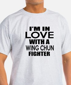 I Am In Love With Wing Chun Fighter T-Shirt