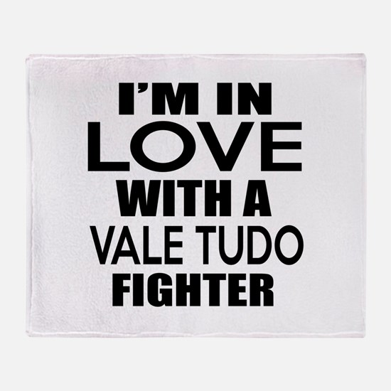I Am In Love With Vale Tudo Fighter Throw Blanket