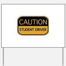 CAUTION Student Driver Yard Sign