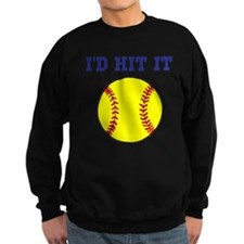 I'd Hit it softball Sweatshirt