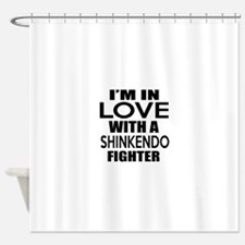I Am In Love With Shinkendo Fighter Shower Curtain