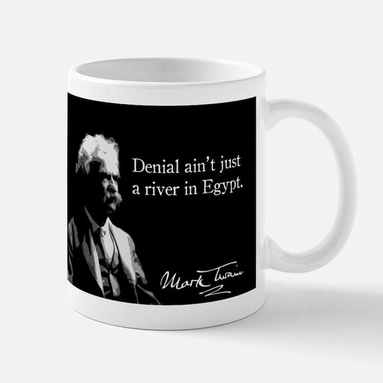 Denial ain't just a river in Egypt, Mug