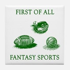 First Of All Fantasy Sports Tile Coaster