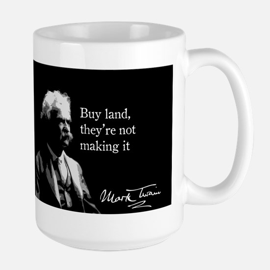 Mark Twain, Buy Land, Large Mug