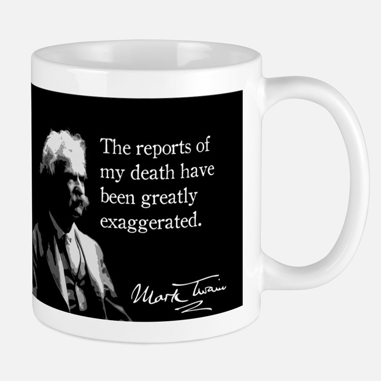 Mark Twain, My Death, Mug
