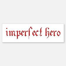imperfect hero Bumper Bumper Bumper Sticker