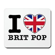 I love Brit Pop Mousepad