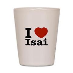 I love Isai Shot Glass