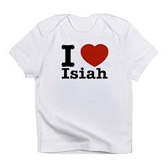 I love Isiah Infant T-Shirt