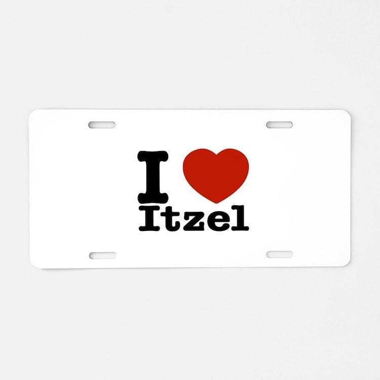 I love Itzel Aluminum License Plate