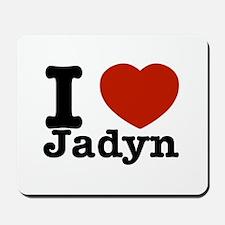 I love Jadyn Mousepad
