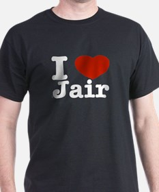 I love Jair T-Shirt