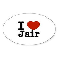 I love Jair Sticker (Oval)
