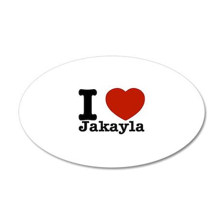 I love Jakayla 22x14 Oval Wall Peel