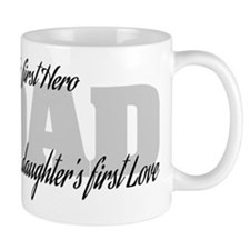 Son's First Hero - Daughter's First Lov Small Mug