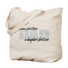 Son's First Hero - Daughter's First Love Tote Bag