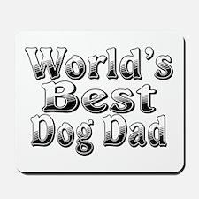 WORLDS BEST Dog Dad Mousepad