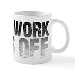 HARD WORK PAYS OFF Mug