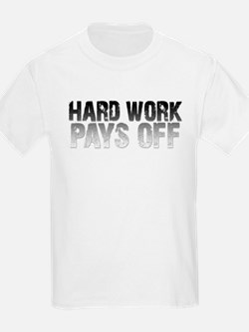 HARD WORK PAYS OFF T-Shirt