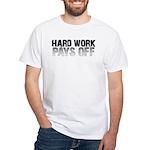 HARD WORK PAYS OFF White T-Shirt