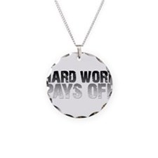 HARD WORK PAYS OFF Necklace Circle Charm