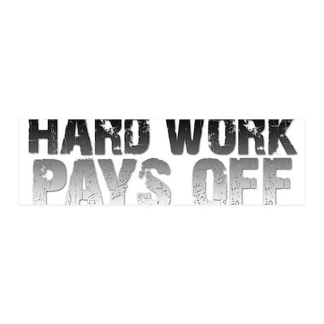 HARD WORK PAYS OFF 42x14 Wall Peel