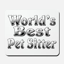 WORLDS BEST Pet Sitter Mousepad