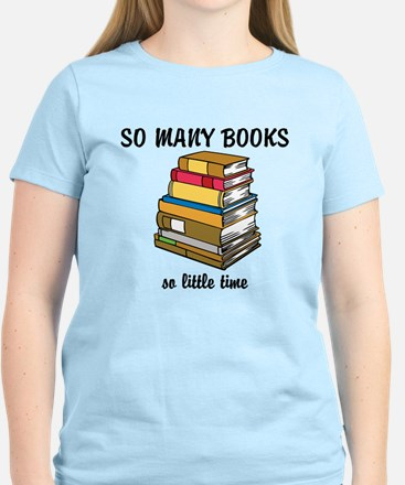So Many Books, So Little Time T-Shirt