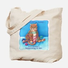 Might be Funny Tote Bag