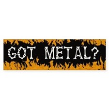 Got Metal Bumper Bumper Sticker