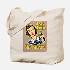 Ask Mom She Knows! Tote Bag