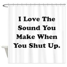 Shut Up Shower Curtain