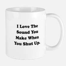 Shut Up Small Small Mug