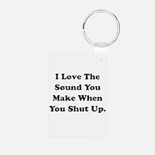 Shut Up Keychains