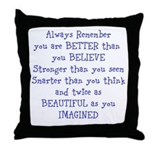 Better than you Believe Throw Pillow