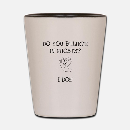 Do You Believe in Ghosts? I Shot Glass