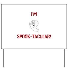 I'm Spook-Tacular! Yard Sign