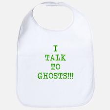 I Talk To Ghosts!!! Bib
