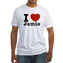 I love Jamie Fitted T-Shirt