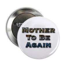 Mother To Be Again Button