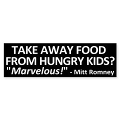 Mitt Romney Take Food from Kids bumper sticker