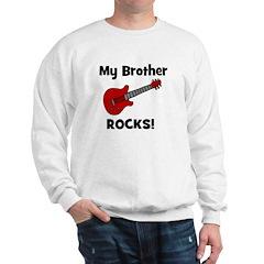 My Brother Rocks! (guitar) Sweatshirt