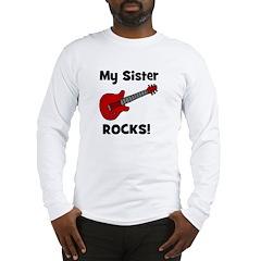 My Sister Rocks! (guitar) Long Sleeve T-Shirt