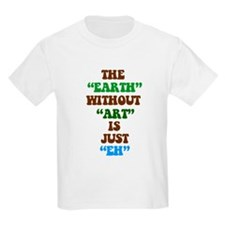 The Earth without Art is Just T-Shirt