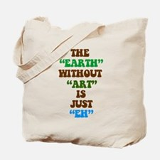 The Earth without Art is Just Tote Bag