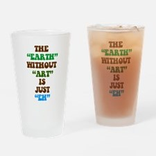 The Earth without Art is Just Drinking Glass