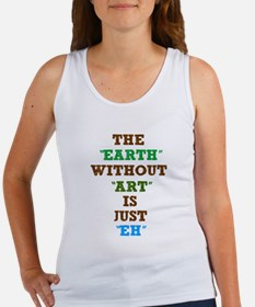 the earth without art is just Women's Tank Top