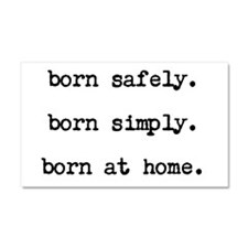 born safely...born at home Car Magnet 20 x 12